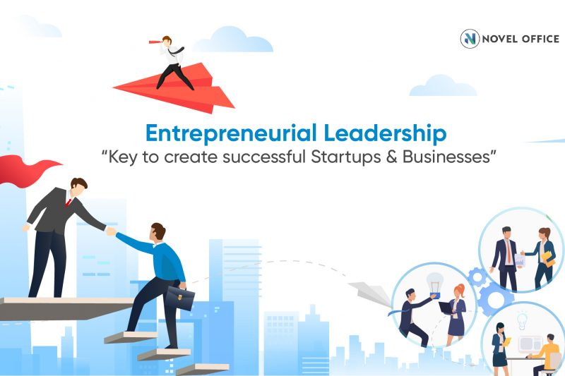 Entrepreneurial leadership Key to create successful startups and busines