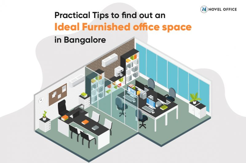 Practical Tips to find out an Ideal Furnished Office Space in Bangalore