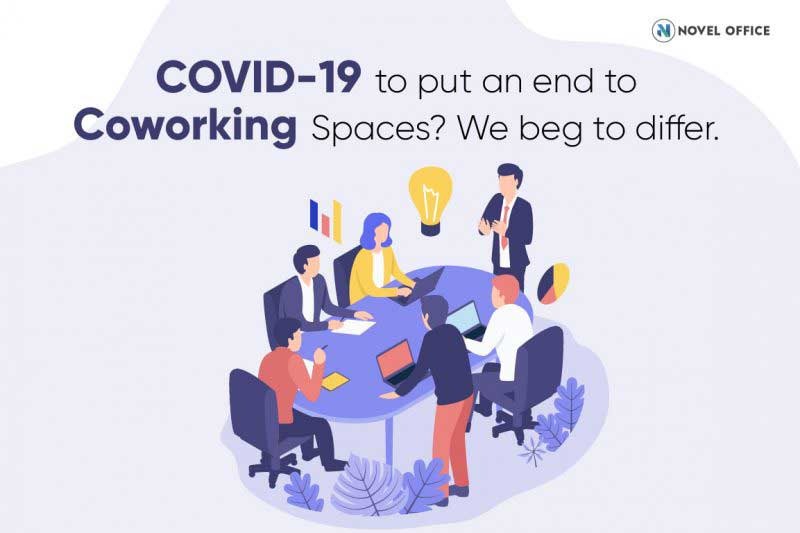 COVID-19 to put an end to Coworking Spaces? We beg to differ.